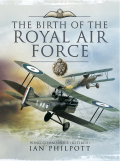 Ian Philpott presents us here with a compendium of facts, operational histories and photo illustrations, combined to create a comprehensive account of the early years of the Royal Air Force