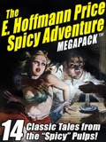 """E. Hoffmann Price was one of the """"Weird Tales Circle"""" that included H.P. Lovecraft, Robert E. Howard, and Clark Ashton Smith. In fact, he was the only person to meet both Robert E. Howard and H.P. Lovecraft in person. The stories collected here span multiple genres and multiple decades: detective, western, adventure, and fantasy. The one thing they have in common (aside from some mildly titillating content) is the sure voice of a born storyteller. Once you start reading an E. Hoffmann Price story, you won't put it down. The introduction by Darrell Schweitzer, which leads off the collection, provides a lot more information on Ed's work for the """"Spicy"""" magazines...though quite tame by modern standards, they were considered quite risque in their day.Included in this volume are:INTRODUCTION, by Darrell SchweitzerSATAN'S DAUGHTERPIT OF MADNESSTHE WALKING DEADEVERY MAN A KINGREVOLT OF THE DAMNEDCRYSTAL CLUESNIGHT IN MANILAMURDER SALVAGETRIANGLE WITH VARIATIONSSCOURGE OF THE SILVER DRAGONDRINK OR DRAWSHE HERDED HIM AROUNDYOU CAN'T FIGHT A WOMANSHORT-CUT TO HELLIf you enjoy this ebook, search your favorite ebook store for """"""""Wildside Press Megapack"""""""" to see the 170  entries in the MEGAPACK™ ebook series, covering science fiction, fantasy, horror, mysteries, westerns, classics, adventure stories, and much, much more!"""