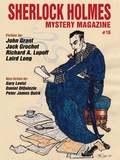 """Sherlock Holmes Mystery Magazine"""" returns with issue #16, presenting the best in modern and classic mystery fiction! Included this time are the usual column by Dr John H"""