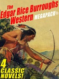 Edgar Rice Burroughs (1875-1950) is best known for his Tarzan and John Carter of Mars books, but he also wrote four thrilling western novels
