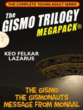 The Gismo Trilogy Megapack®: The Complete Young Adult Series