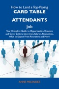 For the first time, a book exists that compiles all the information candidates need to apply for their first Card table attendants job, or to apply for a better job