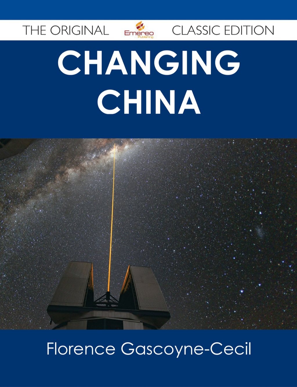 Changing China - The Original Classic Edition (ebook) eBooks