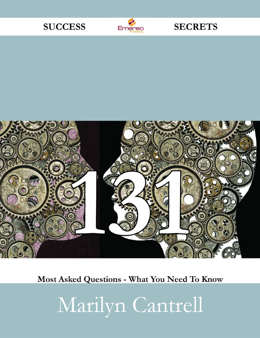 Communication 131 Success Secrets - 131 Most Asked Questions On Communication - What You Need To Know (ebook) eBooks
