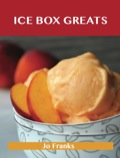 Ice Box Greats: Delicious Ice Box Recipes, The Top 100 Ice Box Recipes