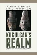 Kukulkan's Realm chronicles the fabric of socioeconomic relationships and religious practice that bound the Postclassic Maya city of Mayapán's urban residents together for nearly three centuries