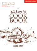 Alice Hart is an exciting and authoritative new young voice on food who loves to share her culinary knowledge with friends