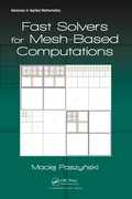 Fast Solvers for Mesh-Based Computations presents an alternative way of constructing multi-frontal direct solver algorithms for mesh-based computations