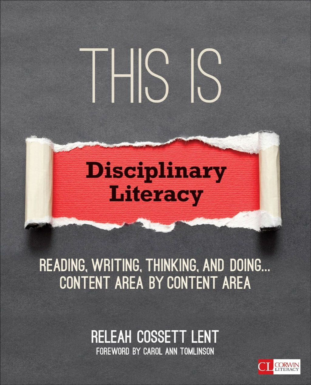 This Is Disciplinary Literacy: Reading, Writing, Thinking, and Doing . . . Content Area by Content Area (ebook) eBooks