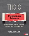 This Is Disciplinary Literacy: Reading, Writing, Thinking, and Doing . . . Content Area by Content Area 9781506326962