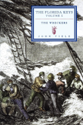 True stories of Keys wreckers, the daring seamen who saved lives and property from ships cast up on the Florida Reef.