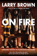 On January 6, 1990, after seventeen years on the job, award-winning novelist Larry Brown quit the Oxford, Mississippi, Fire Department