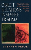 Dr. Stephen Prior's Object Relations in Severe Trauma offers unique insight into the suffering and treatment of seriously disturbed, traumatized children. It outlines an object relational theory of the consequences of sexual traumatization as well as a detailed portrait of child treatment. By integrating a psychodynamic and relational understanding of psychic disorganization with a more contemporary account of trauma-induced anxieties, Dr. Prior gives an account of what he calls 'the psychodynamics of trauma.'