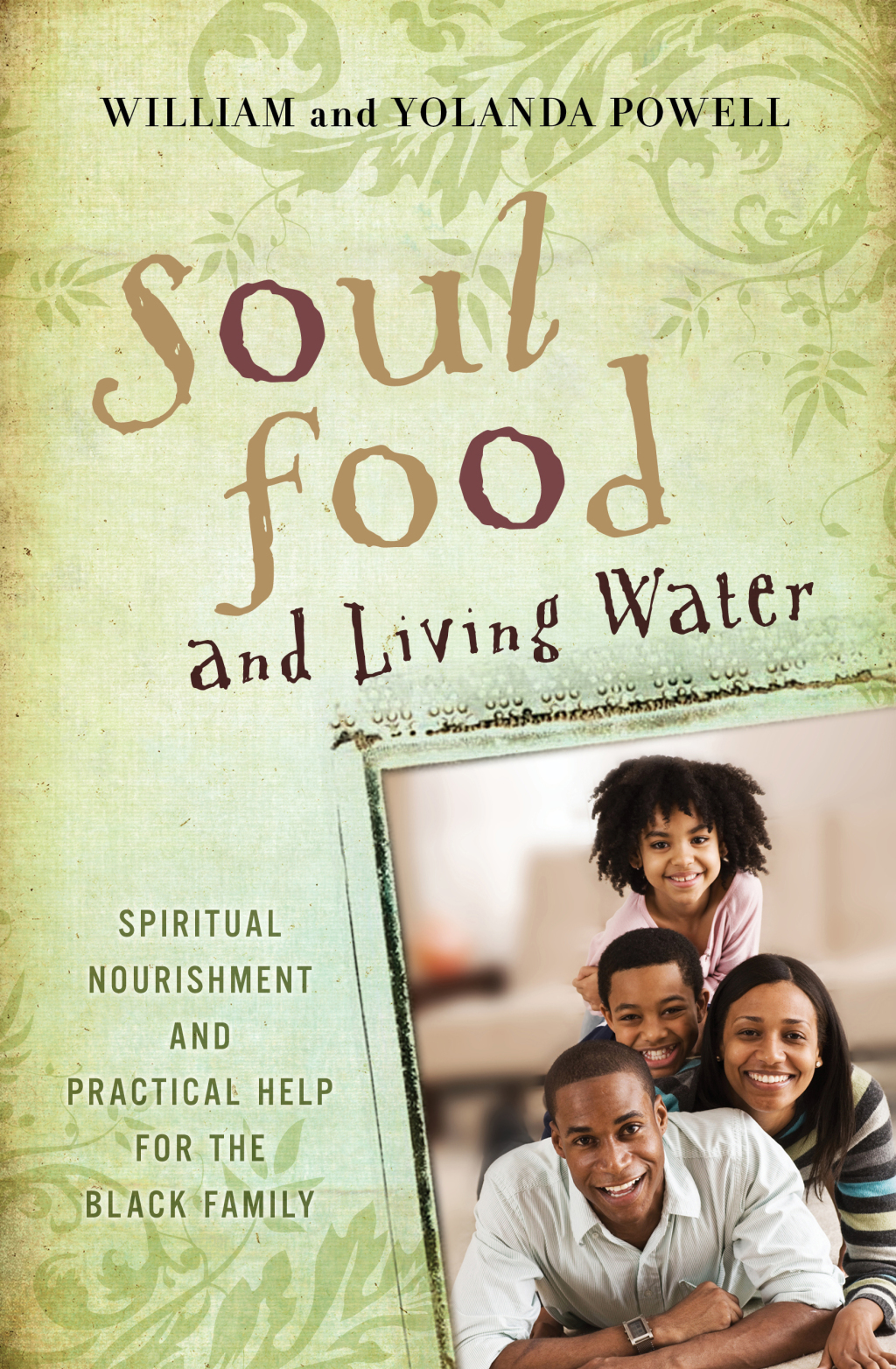 Soul Food & Living Water: Spiritual Nourishment and Practical Help for the Black Family (ebook) eBooks