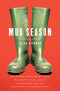 Mud Season: How One Woman's Dream Of Moving To Vermont, Raising Children, Chickens And Sheep, And Running The Old Country Store Pretty Much Led To One Calamity
