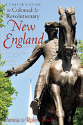 A Visitor's Guide to Colonial & Revolutionary New England: I