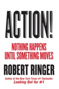 Robert Ringer's books have created a revolution in the self-development genre and shown millions the way to personal and professional achievement