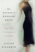 Beginning with the story of her mother's wedding dress, a perfect black French cocktail dress bought in 1960, writer and former Vogue editor Justine Picardie affirms what all of us may have suspected: that the real value of our wardrobes lies in the history and associations woven into our clothes