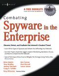 Combating Spyware in the Enterprise is the first book published on defending enterprise networks from increasingly sophisticated and malicious spyware.Combating Spyware in the Enterprise begins by examining the various types of insidious spyware and adware currently propagating across the internet and infiltrating enterprise networks