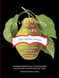 More than a cookbook, In Late Winter We Ate Pears is a love affair with a culture and a way of life