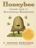 "Now in paperback, Marina Marchese's inspirational and practical story of learning to raise honeybees and creating a life she loves ""[An] engaging, delightfully informative work…"" —Publishers Weekly ""Marchese has given us a lovely gift"