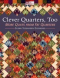 Sew a work of art using fat quarters as the palette! This bestselling author's follow-up to Clever Quarters features all-new scrappy quilts that focus on fat quarters--those irresistible cuts of fabric that are the ultimate quilter's candy