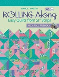 "Rolling Along: Easy Quilts From 2½"" Strips"