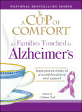 A Cup of Comfort for Families Touched by Alzheimer's 9781605503868