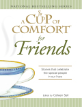 A Cup of Comfort for Friends 9781605503899