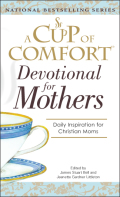 A Cup Of Comfort For Devotional for Mothers 9781605503950