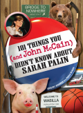 101 Things You - and John McCain - Didn't Know about Sarah Palin 9781605509969