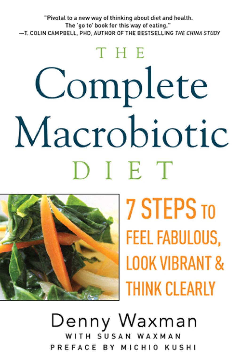 The Complete Macrobiotic Diet: 7 Steps to Feel Fabulous, Look Vibrant, and Think Clearly (ebook) eBooks