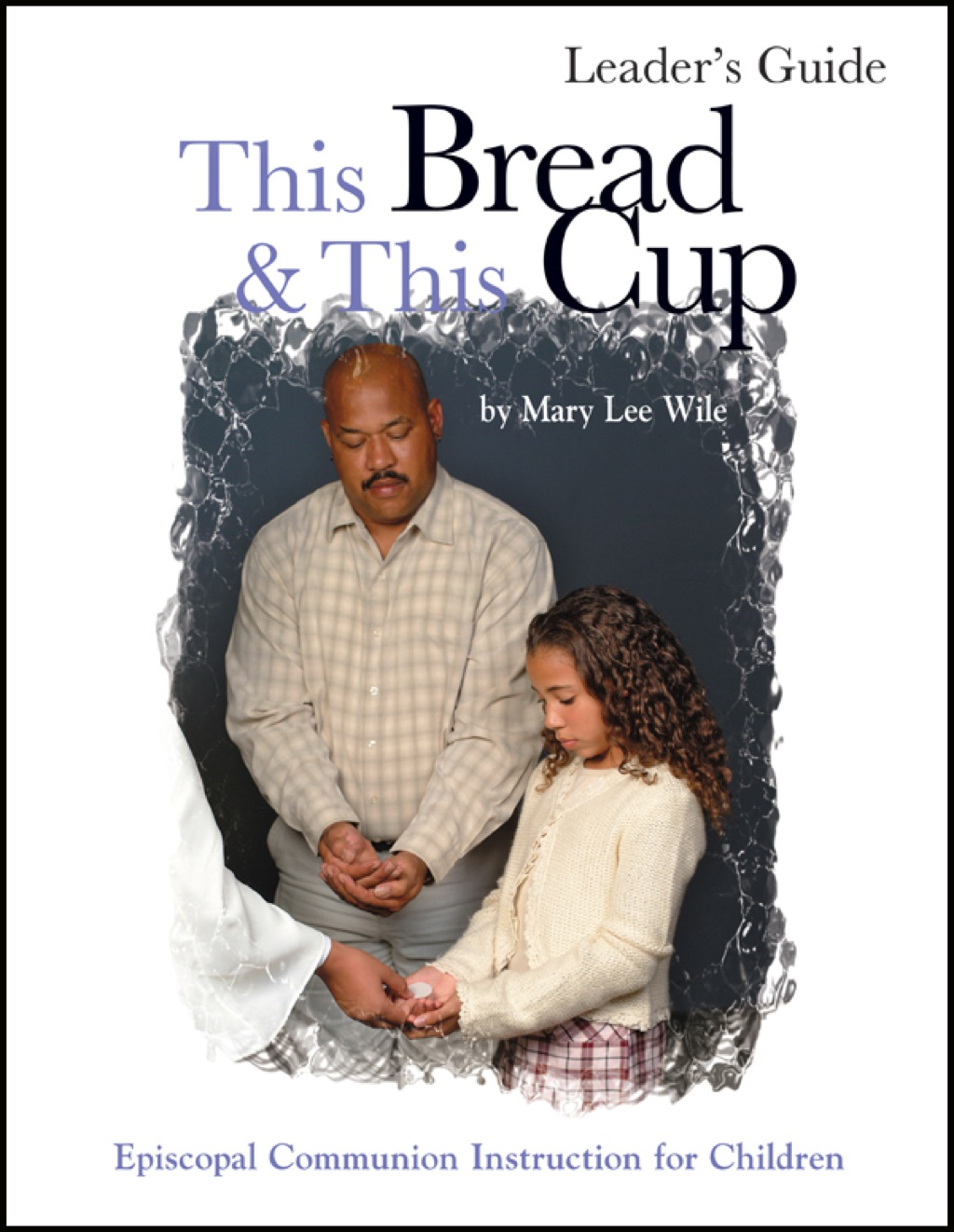This Bread This Cup Leader Guide (ebook) eBooks
