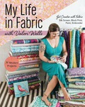 Take a journey with Valori Wells, traveling through her life with fabric