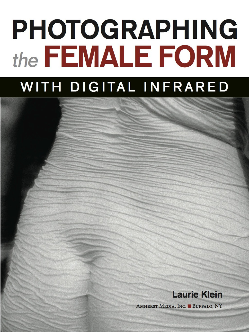 Photographing the Female Form with Digital Infrared (ebook) eBooks