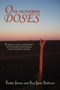 One Hundred Doses: Capsules Of Advice And Wisdom For The Health And Well-being Of Farm And Ranch Women