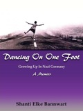 """Dancing On One Foot"" confronts a major issue—World War II observed during the author's childhood in Nazi Germany"