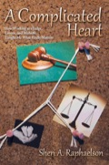 A Complicated Heart: How Working As A Judge, Lawyer, And Midwife Taught Me What Really Matters