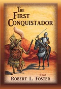 The First Conquistador: A Novel