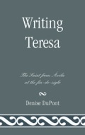 Writing Teresa examines the essays and works of five turn-of-the-twentieth-century authors devoted to Teresa de Jesús (St