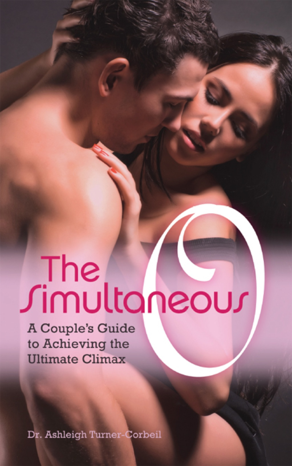 The Simultaneous O: A Couple's Guide to Achieving the Ultimate Climax (ebook) eBooks