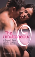 The Simultaneous O: A Couple's Guide to Achieving the Ultimate Climax 9781612430959