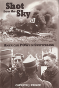 Shot from the Sky is about one of the great, dark secrets of World War II: Neutral Switzerland shot down U.S