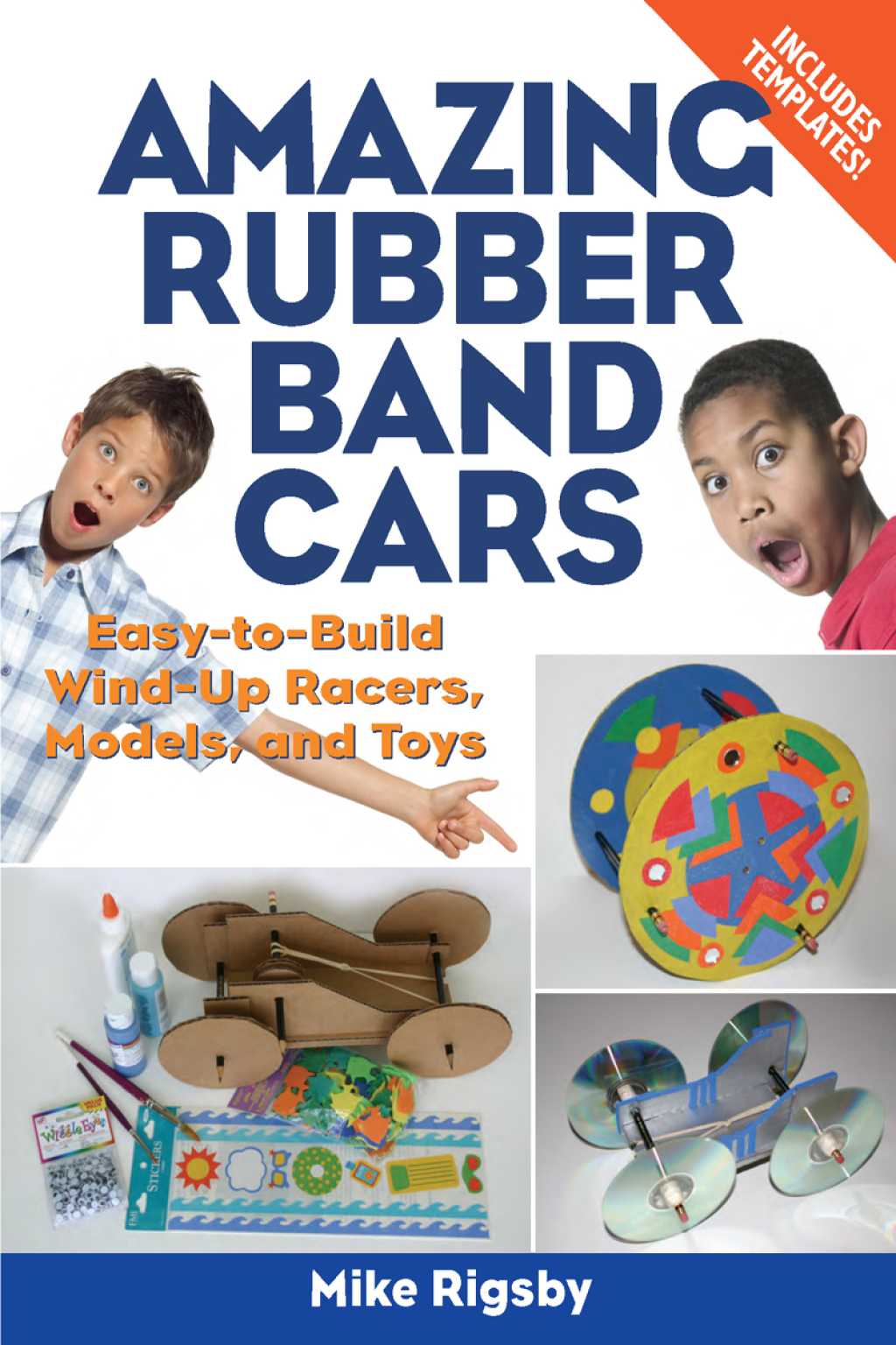 Amazing Rubber Band Cars: Easy-to-Build Wind-Up Racers, Models, and Toys (ebook) eBooks
