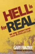 Hell Is For Real: Why Does It Matter?