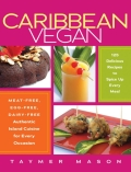 """Here is your passport to a world of distinctive, unforgettable food—125 delicious, authentic vegan recipes that showcase flavors and ingredients from across the Caribbean islandsIf """"Caribbean cuisine"""" makes you think of pineapples and coconuts, you're missing out"""