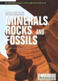 Together, minerals, rocks, and fossils communicate much about Earth's history
