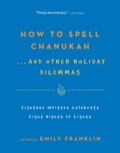 Ring in the holiday with eighteen writers who extol, excoriate, and expand our understanding of this most merry of Jewish festivals as they offer up funny, irreverent, and, yes, even nostalgic takes on a holiday that holds a special place in Jewish hearts