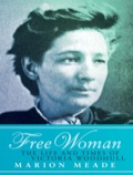 Free Woman: The Life and Times of Victoria Woodhull 9781617560552