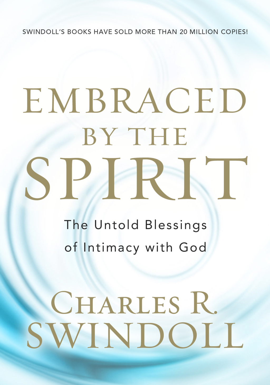 Embraced by the Spirit: The Untold Blessings of Intimacy with God (ebook) eBooks